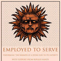 Image for - Employed To Serve at The Slade Rooms