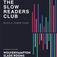Image for - The Slow Readers Club at The Slade Rooms